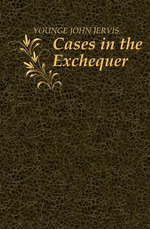 Cases in the Exchequer