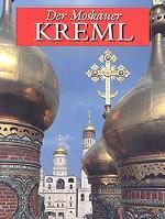 Der Moskauer Kreml. Deutsche Ausgabe