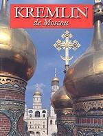 Kremlin de Moscou. Edition Francaise