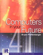 Computers In Your Future. 4-th Edition
