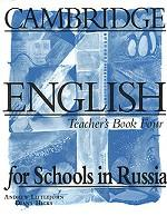 Cambridge English for Schools in Russia. Teacher`s Book Four