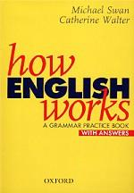 How English Works. A Grammar Practice Book. With Answers