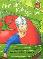 Mr Mulch`s Magic Mixtures