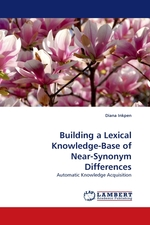 Building a Lexical Knowledge-Base of Near-Synonym Differences. Automatic Knowledge Acquisition