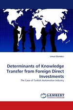 Determinants of Knowledge Transfer from Foreign Direct Investments. The Case of Turkish Automotive Industry