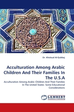 Acculturation Among Arabic Children And Their Families In The U.S.A. Acculturation Among Arabic Children And Their Families In The United States: Some Educational Considerations