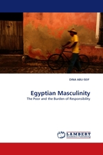 Egyptian Masculinity. The Poor and the Burden of Responsibility
