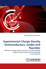 Experimental Charge Density - Semiconductors, oxides and fluorides. Electronic charge density structure in novel materials analyzed using single crystal and powder X-ray methods