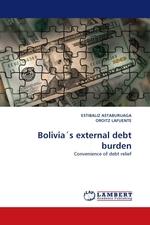 Bolivia?s external debt burden. Convenience of debt relief