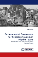 Environmental Governance for Religious Tourism in Pilgrim Towns. Case Studies from India: Vrindavan and Tirumala-Tirupati