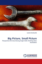 Big Picture, Small Picture. Perspectives On Asia Among Anglo-Celtic Working-Class Australians