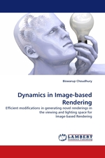Dynamics in Image-based Rendering. Efficient modifications in generating novel renderings in the viewing and lighting space for Image-based Rendering