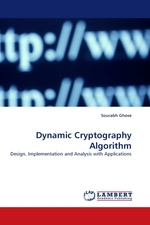 Dynamic Cryptography Algorithm. Design, Implementation and Analysis with Applications