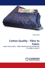 Cotton Quality - Fibre to Fabric. WHITE SPECK NEPS - FIBRE PROPERTIES RELATIONSHIPS TO FABRIC QUALITY
