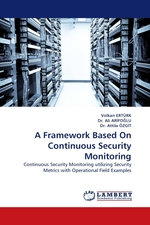 A Framework Based On Continuous Security Monitoring. Continuous Security Monitoring utilizing Security Metrics with Operational Field Examples