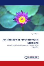 Art Therapy in Psychosomatic Medicine. Using Art and Guided Imagery to Promote Affect Regulation