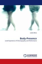 Body-Presence. Lived Experience of Choreography and Performance