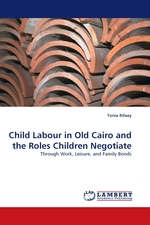 Child Labour in Old Cairo and the Roles Children Negotiate. Through Work, Leisure, and Family Bonds