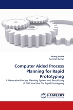 Computer Aided Process Planning for Rapid Prototyping. A Generative Process Planning System and Retrofitting of CNC machine for Rapid Prototyping