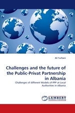 Challenges and the future of the Public-Privat Partnership in Albania. Challenges of different Models of PPP at Local Authorities in Albania
