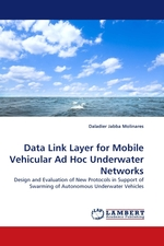 Data Link Layer for Mobile Vehicular Ad Hoc Underwater Networks. Design and Evaluation of New Protocols in Support of Swarming of Autonomous Underwater Vehicles