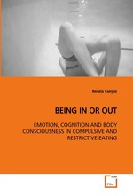 BEING IN OR OUT. EMOTION, COGNITION AND BODY CONSCIOUSNESS IN COMPULSIVE AND RESTRICTIVE EATING