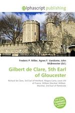 Gilbert de Clare, 5th Earl of Gloucester