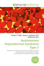 Autoimmune Polyendocrine Syndrome Type 2