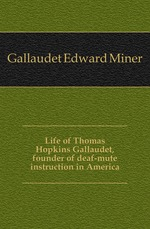 the life and works and thomas hopkins gallaudet
