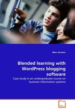 Blended learning with WordPress blogging software. Case study in an undergraduate course on business information systems