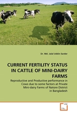 CURRENT FERTILITY STATUS IN CATTLE OF MINI-DAIRY FARMS. Reproductive and Productive performance in Cows due to some factors at Private Mini-dairy Farms of Natore District in Bangladesh