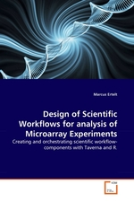 Design of Scientific Workflows for analysis of Microarray Experiments. Creating and orchestrating scientific workflow-components with Taverna and R
