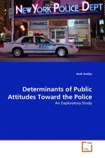Determinants of Public Attitudes Toward the Police. An Exploratory Study