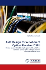 ASIC Design for a Coherent Optical Receiver DSPU. Design issues related to high-speed MOS ASIC for a coherent optical QPSK with polarization multiplex receiver DSPU