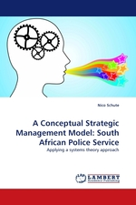 A Conceptual Strategic Management Model: South African Police Service. Applying a systems theory approach