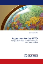 Accession to the WTO. Computable General Equilibrium Analysis: The Case of Ukraine