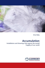Accumulation. Installations and drawings that expose the overall fragility of our world