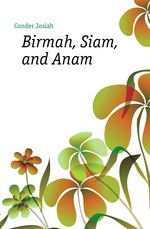 Birmah, Siam, and Anam