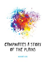 Campmates a story of the plains