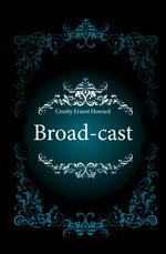 Broad-cast