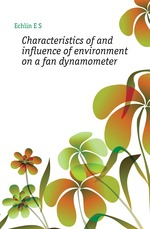Characteristics of and influence of environment on a fan dynamometer