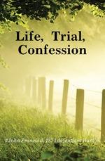 Скачать Life, Trial, Confession and Conviction бесплатно