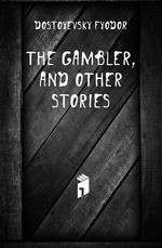 The gambler, and other stories