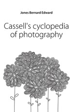Cassells cyclopedia of photography