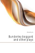 Bunderley boggard and other plays