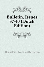 Bulletin, Issues 37-40 (Dutch Edition)