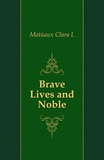 Brave Lives and Noble