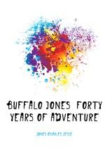 Buffalo Jones Forty Years of Adventure