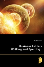 Business Letter-Writing and Spelling