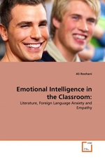 Emotional Intelligence in the Classroom:. Literature, Foreign Language Anxiety and Empathy
